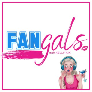 The FANgals Podcast