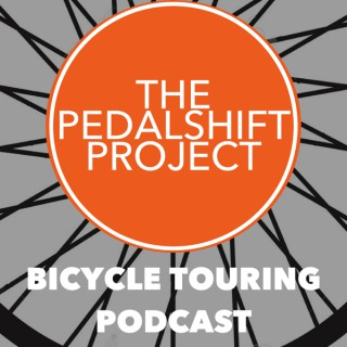 The Pedalshift Project: Bicycle Touring Podcast