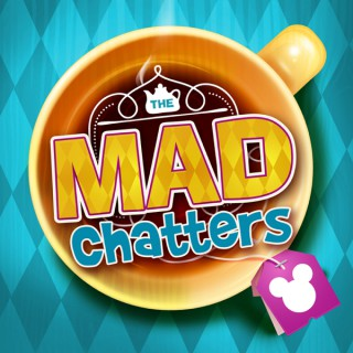 The Mad Chatters Podcast | Walt Disney World and Around the Disney Universe