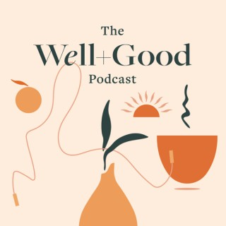The Well+Good Podcast