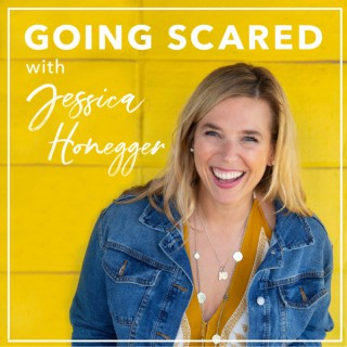 The Going Scared Podcast with Jessica Honegger