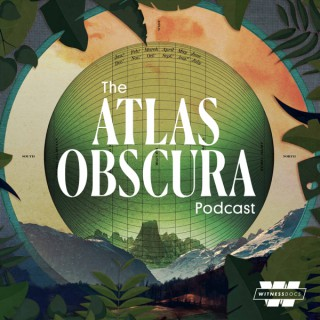 The Atlas Obscura Podcast