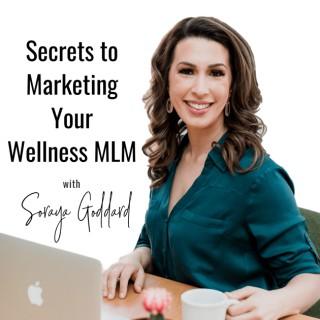 Secrets to Marketing your Wellness MLM