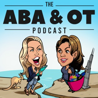 The ABA and OT Podcast