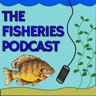 The Fisheries Podcast
