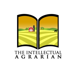 The Intellectual Agrarian: Philosophy From The Farm