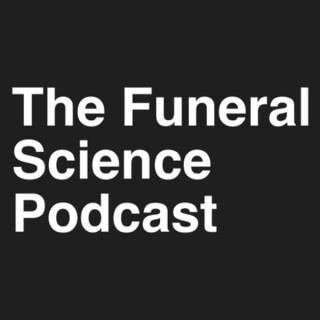 The Funeral Science Podcast