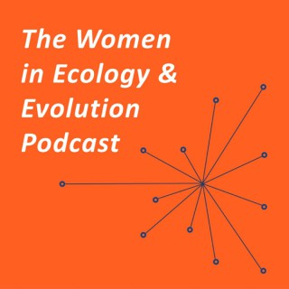 The Women in Ecology and Evolution Podcast