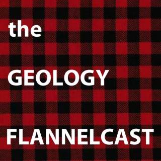The Geology Flannelcast