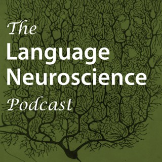 The Language Neuroscience Podcast