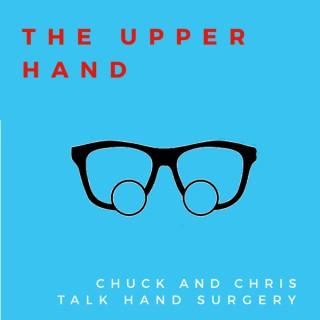 The Upper Hand: Chuck & Chris Talk Hand Surgery