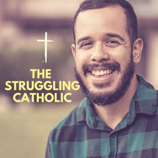The Struggling Catholic