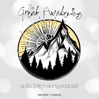 The Great Awakening a Brown to Green Podcast
