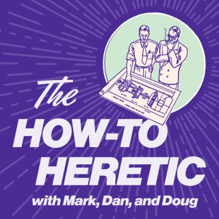 The How-To Heretic