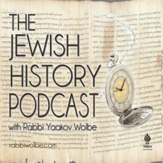 The Jewish History Podcast - With Rabbi Yaakov Wolbe