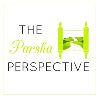 The Parsha Perspective
