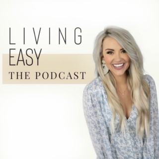 The Living Easy Podcast