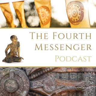 The Fourth Messenger Podcast - Teachings and Art from the Sangha