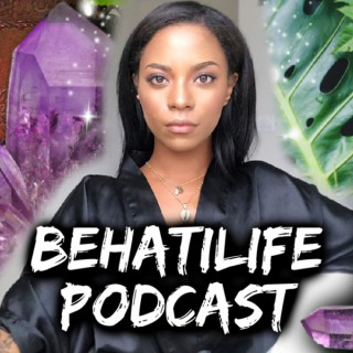 BehatiLife Podcast