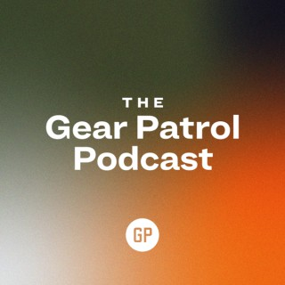 The Gear Patrol Podcast