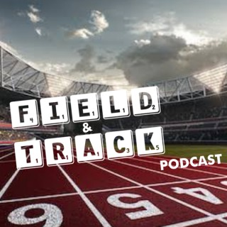 The Field & Track Podcast