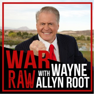 The WAR RAW Podcast hosted by Wayne Allyn Root