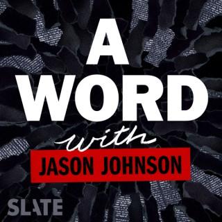 A Word … with Jason Johnson
