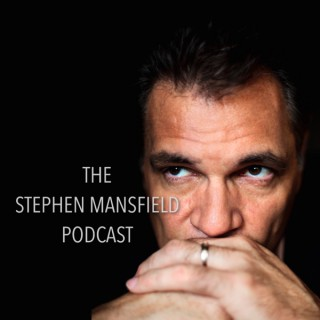 The Stephen Mansfield Podcast