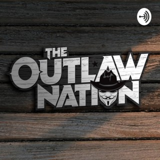 The Outlaw Nation Podcast Network