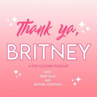 Thank Ya Britney