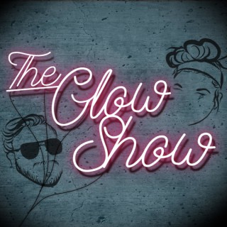 The Glow Show
