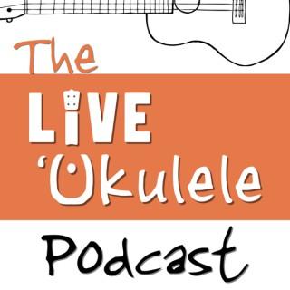 The Live Ukulele Podcast
