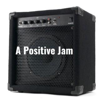 A Positive Jam