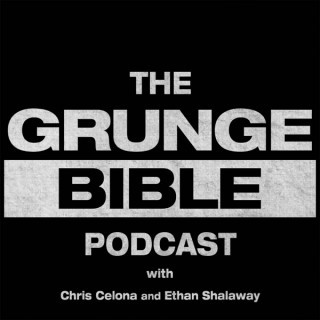 The Grunge Bible Podcast