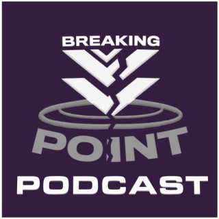 The Breaking Point Podcast