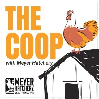 The Coop with Meyer Hatchery