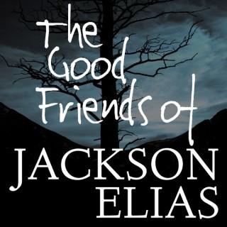 The Good Friends of Jackson Elias