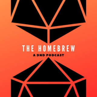 The Homebrew | A DND Play Podcast