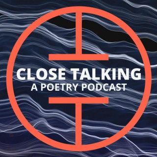 Close Talking: A Poetry Podcast