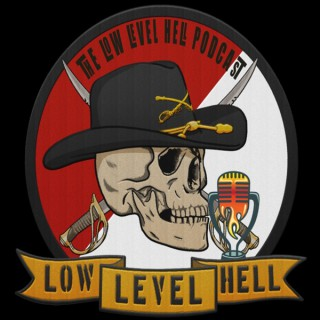 The Low Level Hell Podcast
