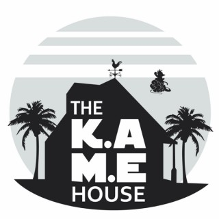 The K.A.M.E. House