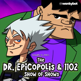 The Dr. Epicopolis & 1102 Show of Shows