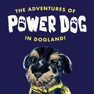 The Adventures of Power Dog in Dogland!