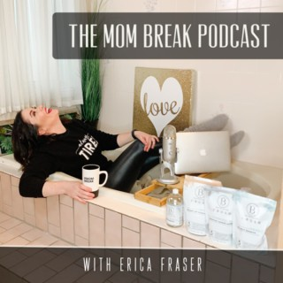 The Mom Break Podcast ©