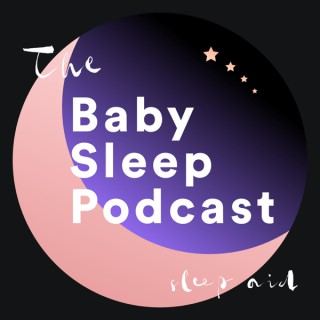 The Baby Sleep Podcast: Calm Baby Sleep Sounds to Help Babies Fall Asleep (White Noise & Womb Sound)