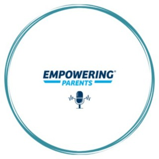 The Empowering Parents Podcast