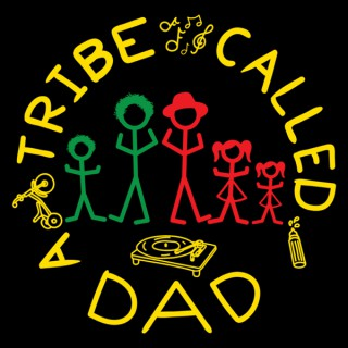 A Tribe Called Dad