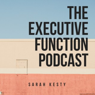 The Executive Function Podcast