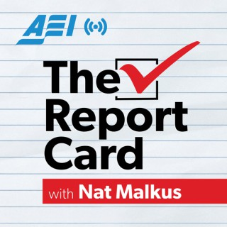The Report Card with Nat Malkus