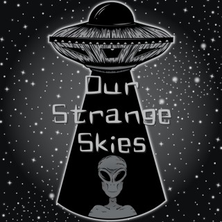 The Our Strange Skies Podcast Archive